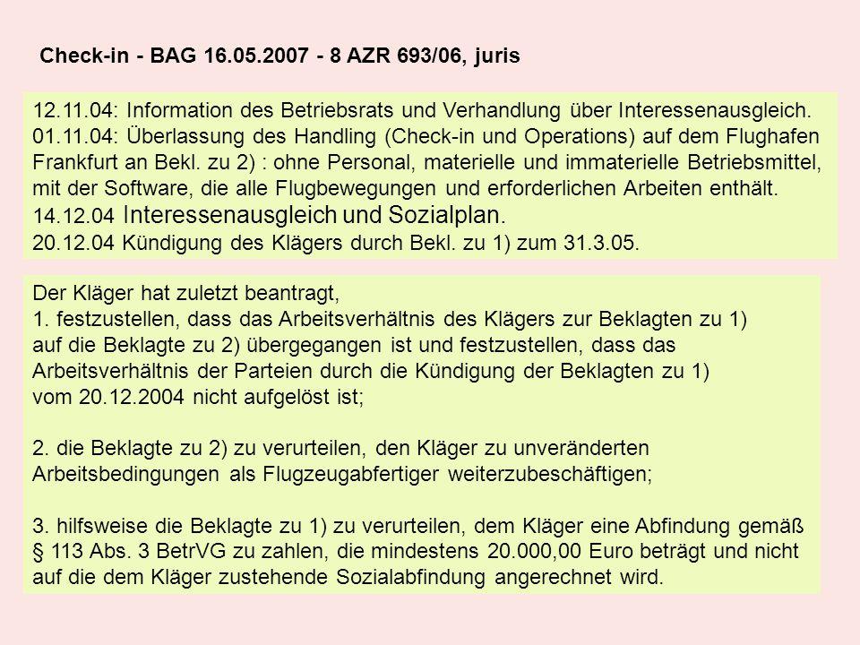 12.11.04: Information des Betriebsrats und Verhandlung über Interessenausgleich. 01.11.04: Überlassung des Handling (Check-in und Operations) auf dem