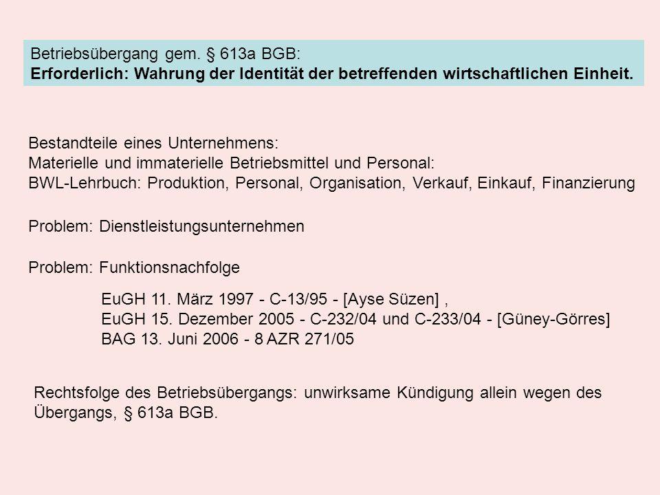 Betriebsübergang gem. § 613a BGB: Erforderlich: Wahrung der Identität der betreffenden wirtschaftlichen Einheit. Bestandteile eines Unternehmens: Mate