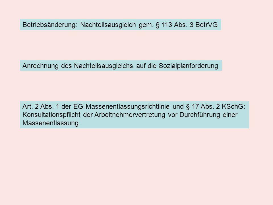 Betriebsänderung: Nachteilsausgleich gem. § 113 Abs. 3 BetrVG Anrechnung des Nachteilsausgleichs auf die Sozialplanforderung Art. 2 Abs. 1 der EG-Mass
