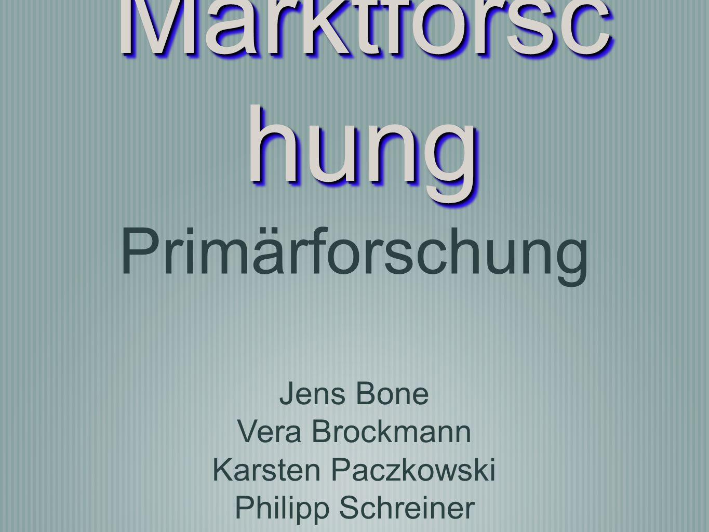 Marktforsc hung Primärforschung Jens Bone Vera Brockmann Karsten Paczkowski Philipp Schreiner