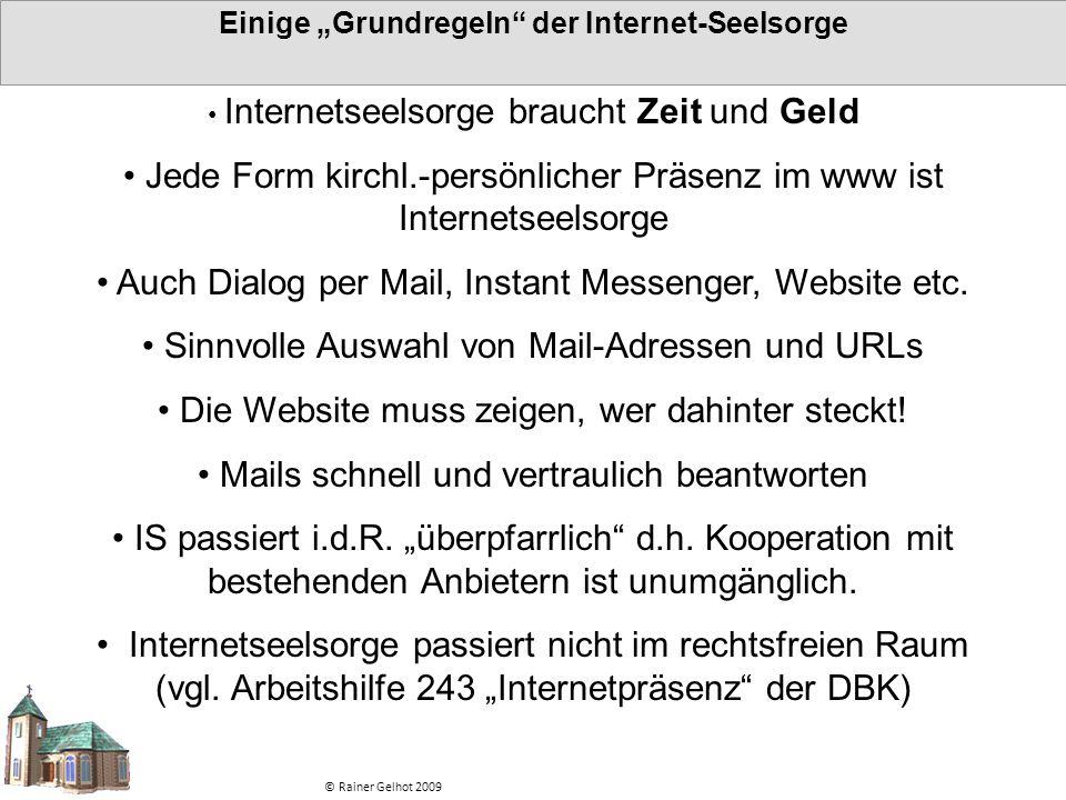 """Einige """"Grundregeln"""" der Internet-Seelsorge © Rainer Gelhot 2009 Internetseelsorge braucht Zeit und Geld Jede Form kirchl.-persönlicher Präsenz im www"""