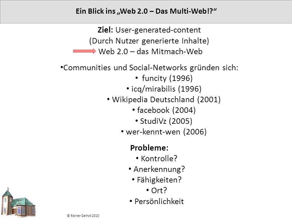 """Ein Blick ins """"Web 2.0 – Das Multi-Web!?"""" Ziel: User-generated-content (Durch Nutzer generierte Inhalte) Web 2.0 – das Mitmach-Web Communities und Soc"""