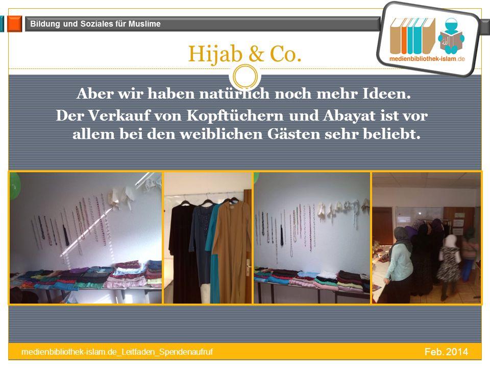 Hijab & Co.Aber wir haben natürlich noch mehr Ideen.