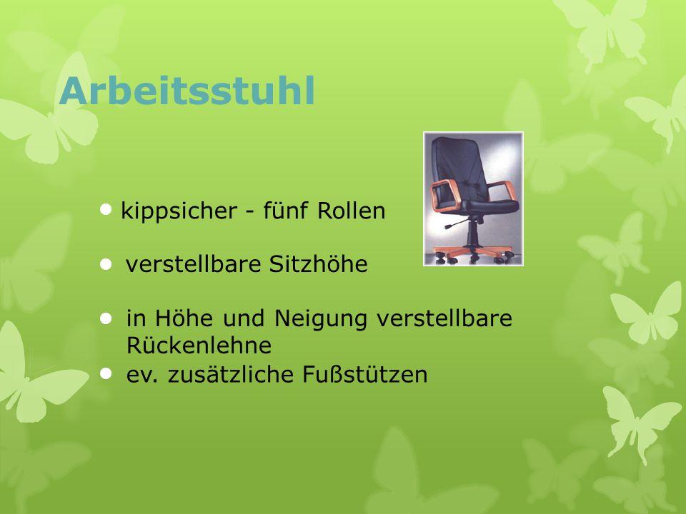 kippsicher - fünf Rollen Arbeitsstuhl verstellbare Sitzhöhe ev. zusätzliche Fußstützen in Höhe und Neigung verstellbare Rückenlehne