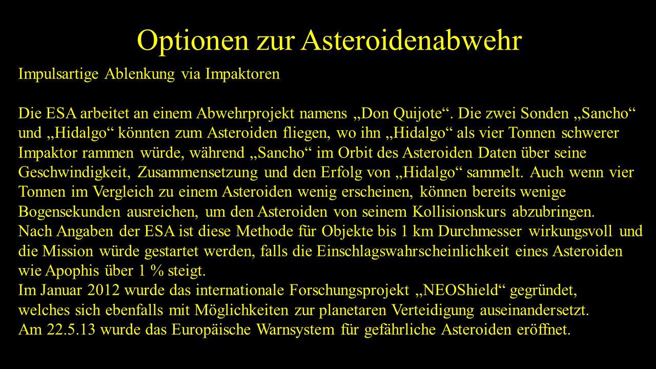 """Optionen zur Asteroidenabwehr Impulsartige Ablenkung via Impaktoren Die ESA arbeitet an einem Abwehrprojekt namens """"Don Quijote"""". Die zwei Sonden """"San"""