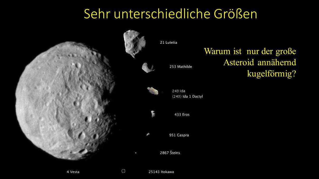 Sehr unterschiedliche Größen Warum ist nur der große Asteroid annähernd kugelförmig?