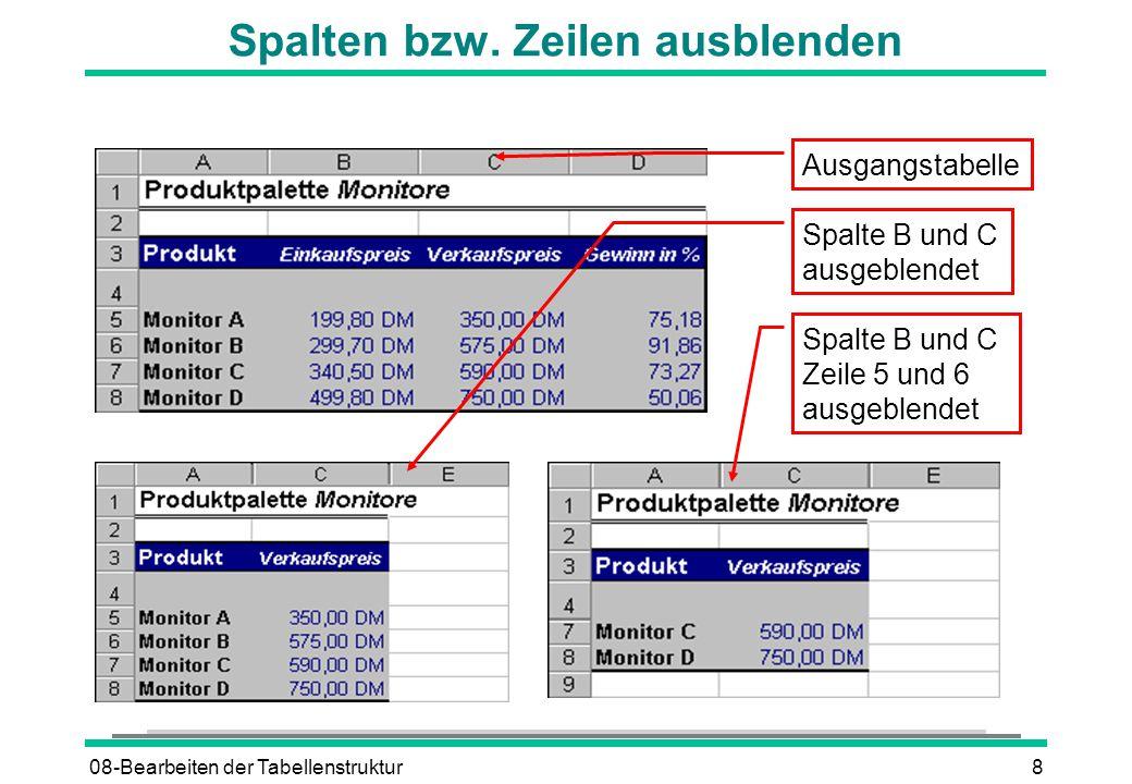 08-Bearbeiten der Tabellenstruktur9 Spalten bzw.Zeilen einblenden è Benachbarte Spalten bzw.