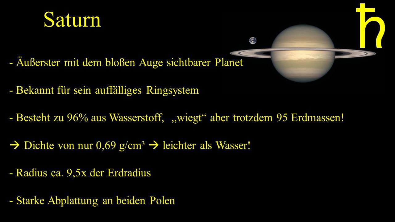 """Saturn - Äußerster mit dem bloßen Auge sichtbarer Planet - Bekannt für sein auffälliges Ringsystem - Besteht zu 96% aus Wasserstoff, """"wiegt"""" aber trot"""
