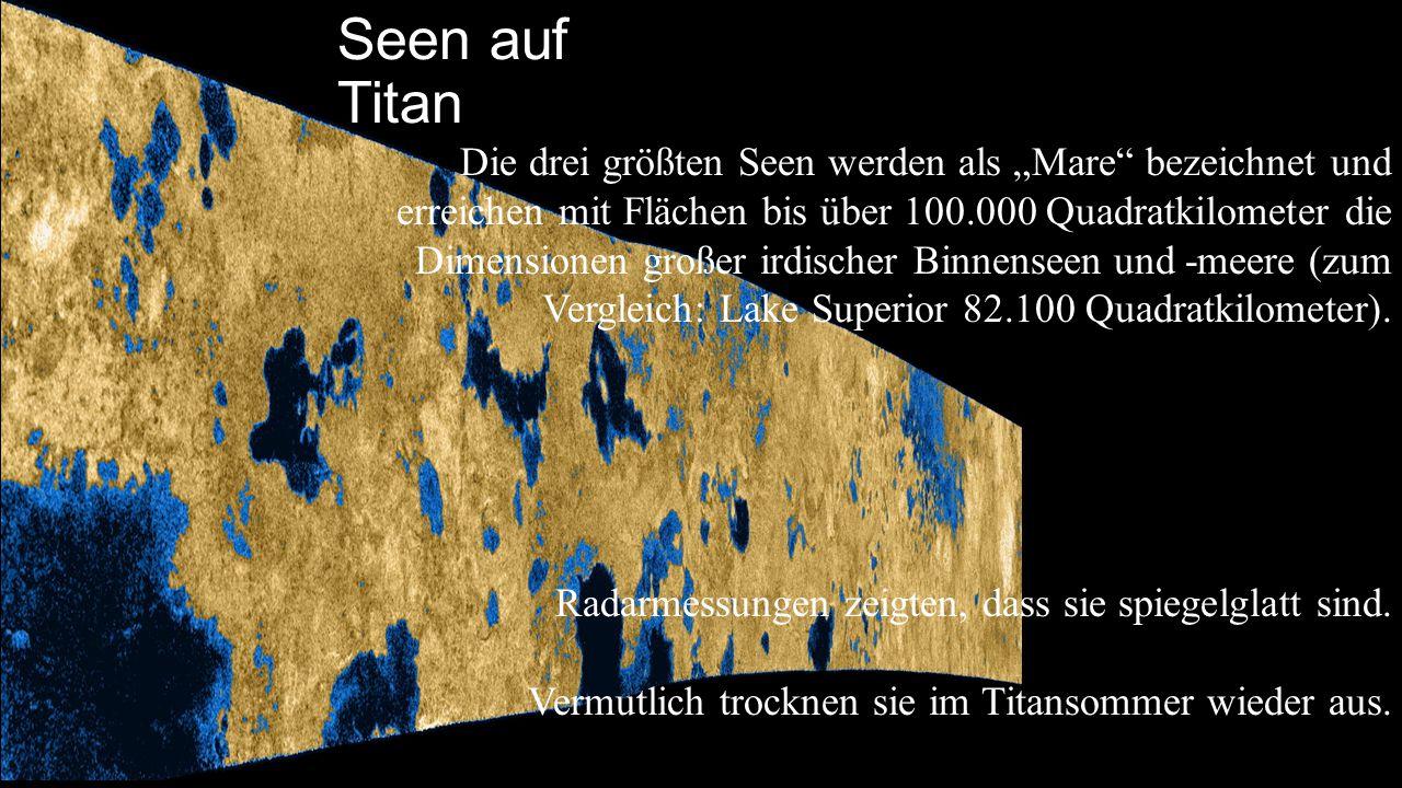 """Seen auf Titan Die drei größten Seen werden als """"Mare"""" bezeichnet und erreichen mit Flächen bis über 100.000 Quadratkilometer die Dimensionen großer i"""