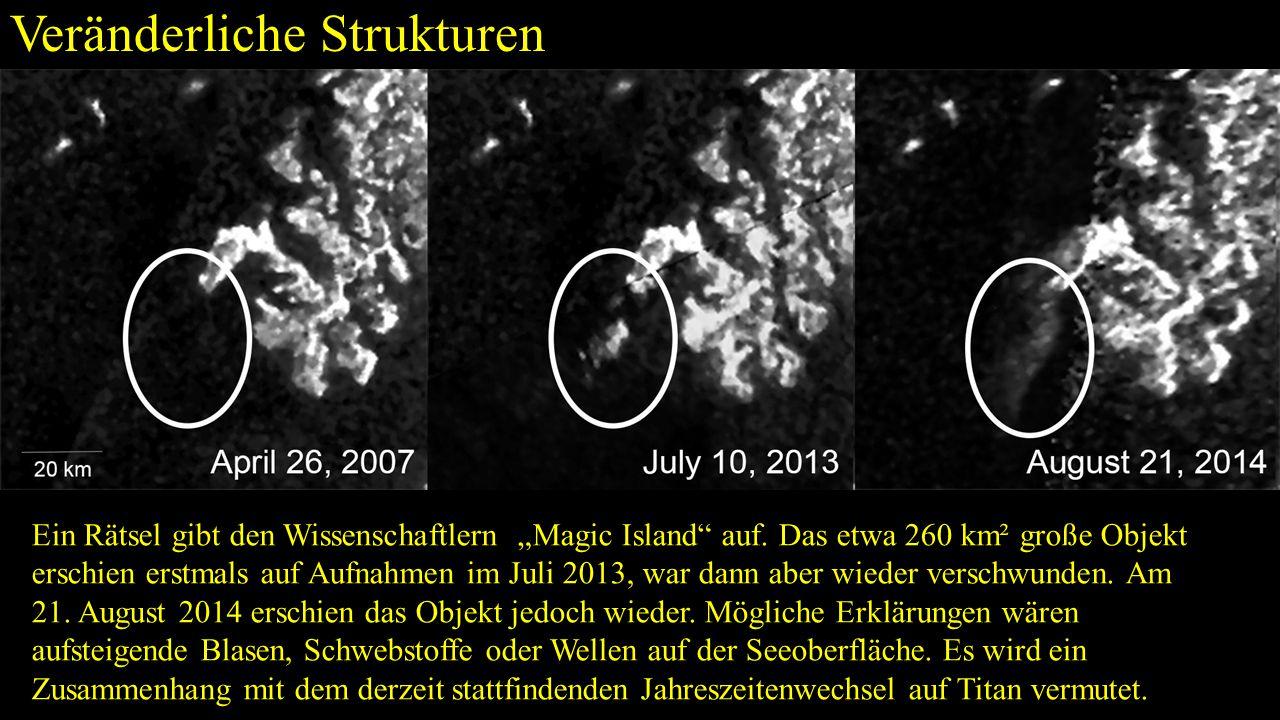 """Veränderliche Strukturen Ein Rätsel gibt den Wissenschaftlern """"Magic Island"""" auf. Das etwa 260 km² große Objekt erschien erstmals auf Aufnahmen im Jul"""