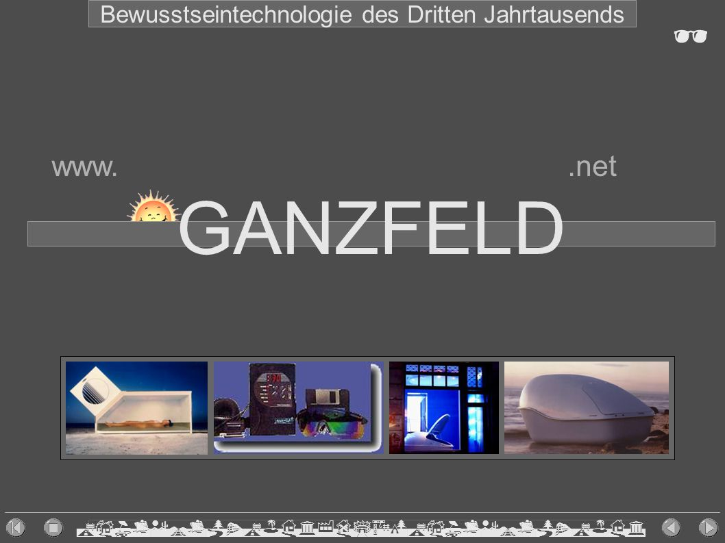 www..net GANZFELD Bewusstseintechnologie des Dritten Jahrtausends  