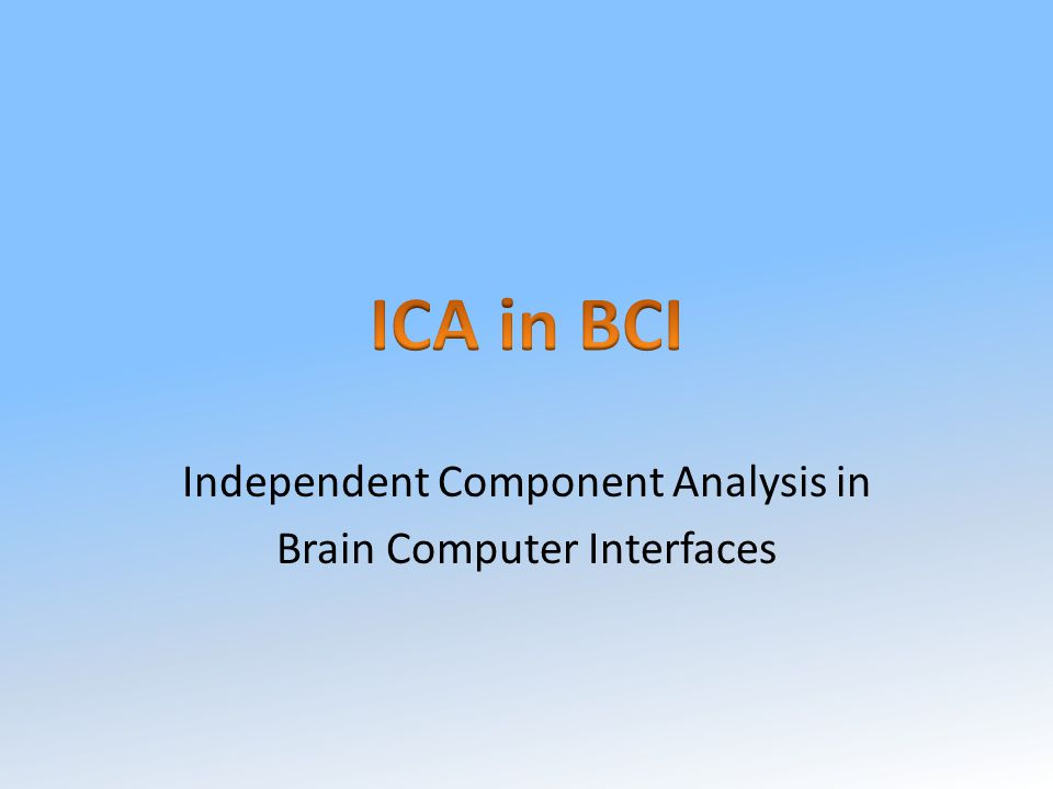 Independent Component Analysis in Brain Computer Interfaces
