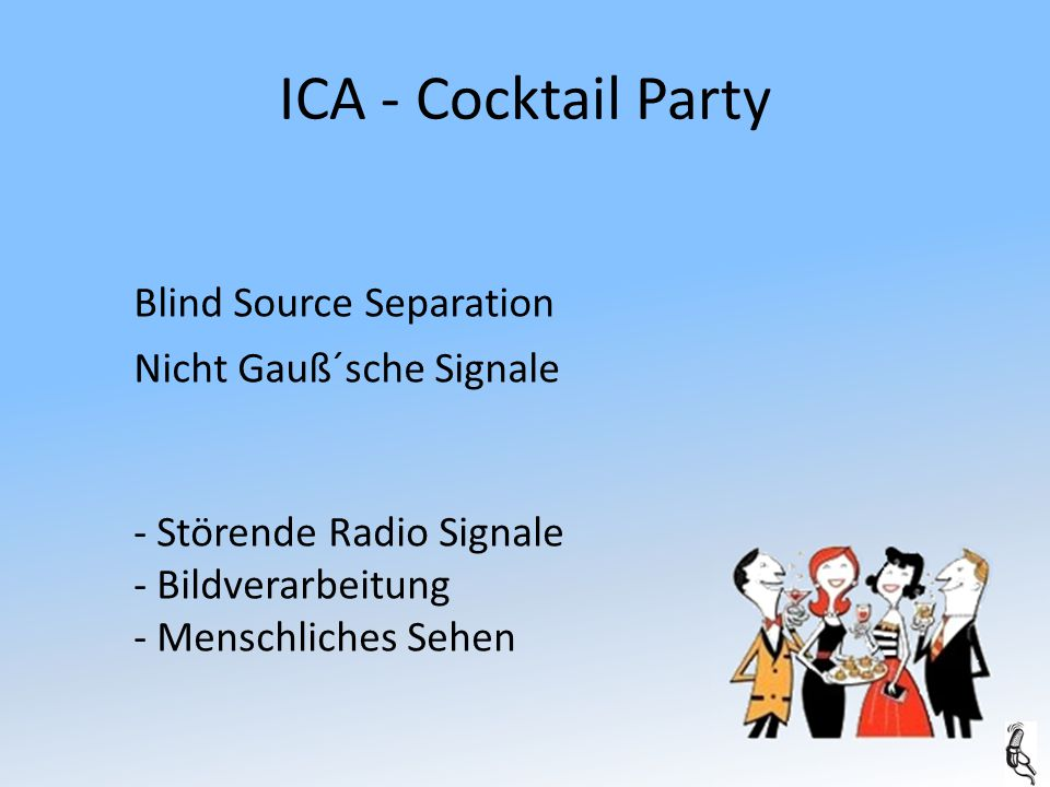 ICA – Modelle / Algorithmen - Fast ICA - Infomax - SOBI - PCA - EPICA
