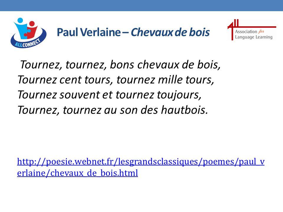 Paul Verlaine – Chevaux de bois Tournez, tournez, bons chevaux de bois, Tournez cent tours, tournez mille tours, Tournez souvent et tournez toujours, Tournez, tournez au son des hautbois.