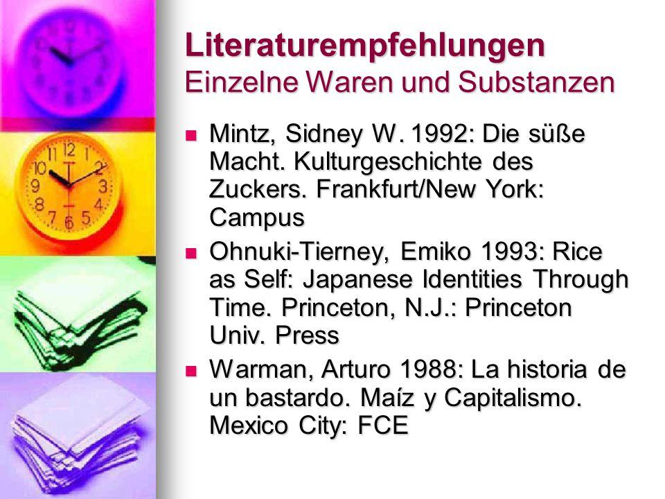 Literaturempfehlungen Einzelne Waren und Substanzen Mintz, Sidney W.