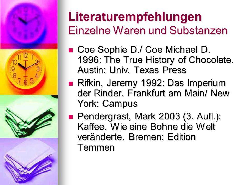 Literaturempfehlungen Einzelne Waren und Substanzen Coe Sophie D./ Coe Michael D.