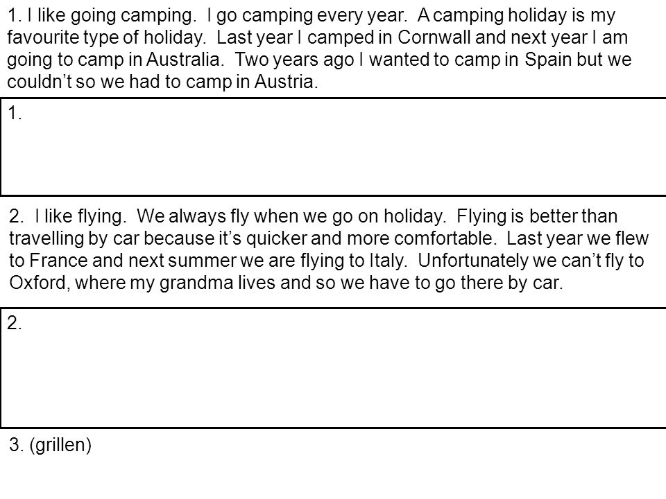 1.I like going camping. I go camping every year.