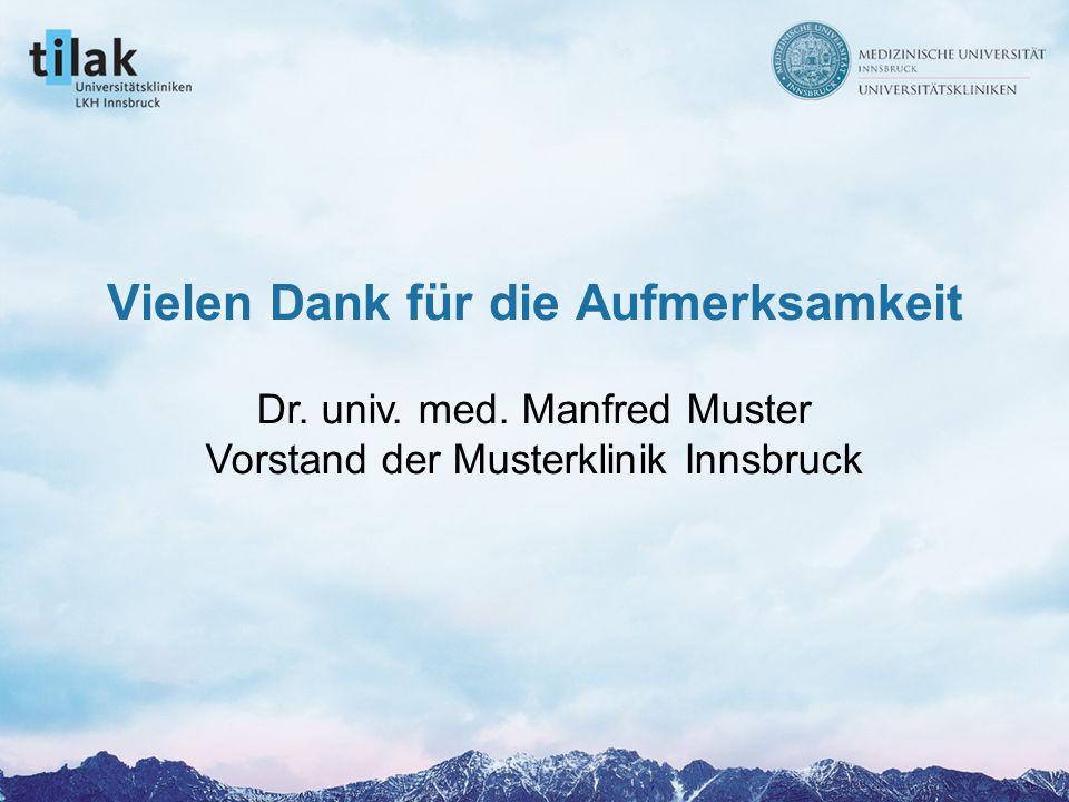 1. März 2005 Prof. Dr. Max Mustermann Vielen Dank für die Aufmerksamkeit Dr.