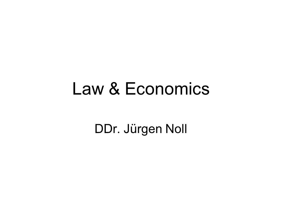 Law & Economics DDr. Jürgen Noll
