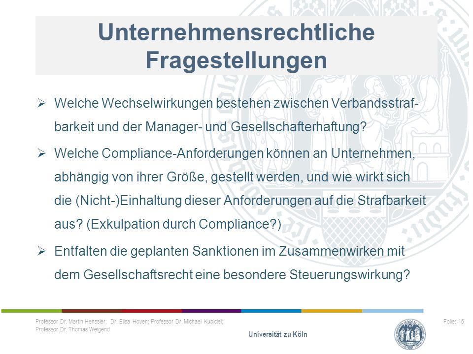 Unternehmensrechtliche Fragestellungen Professor Dr. Martin Henssler; Dr. Elisa Hoven; Professor Dr. Michael Kubiciel; Professor Dr. Thomas Weigend Un