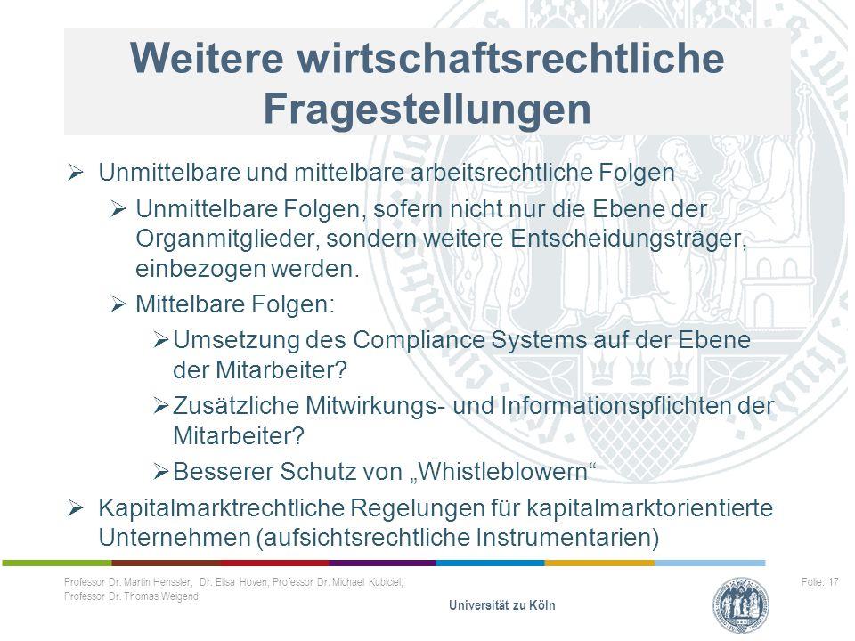 Weitere wirtschaftsrechtliche Fragestellungen Professor Dr. Martin Henssler; Dr. Elisa Hoven; Professor Dr. Michael Kubiciel; Professor Dr. Thomas Wei