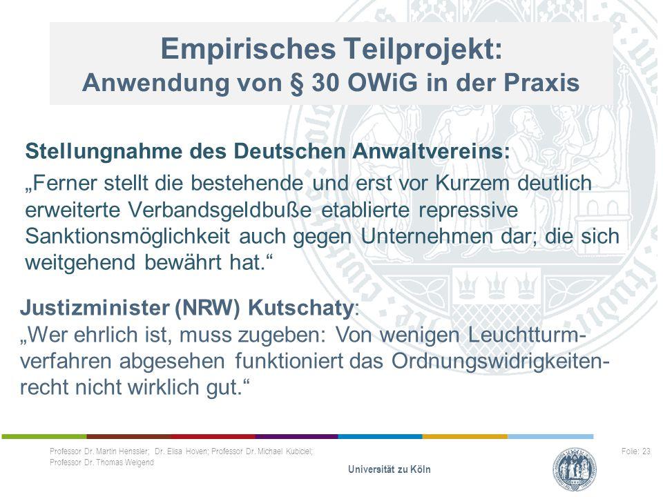 """Empirisches Teilprojekt: Anwendung von § 30 OWiG in der Praxis Stellungnahme des Deutschen Anwaltvereins: """"Ferner stellt die bestehende und erst vor K"""