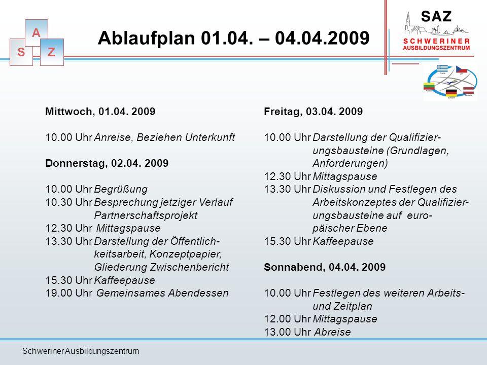 S A Z Ablaufplan 01.04.– 04.04.2009 Mittwoch, 01.04.