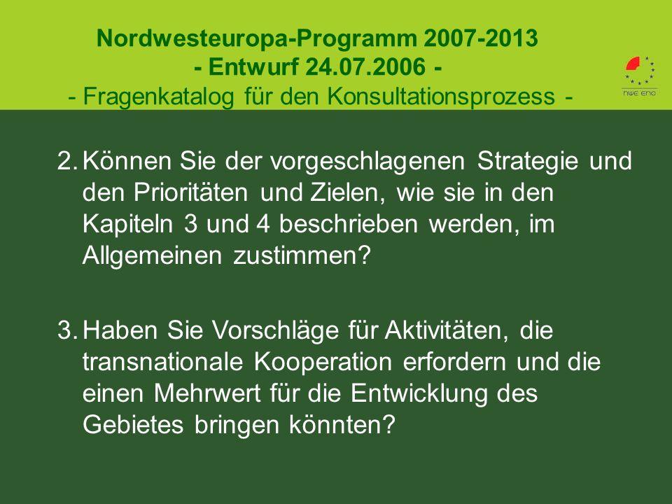 2.Können Sie der vorgeschlagenen Strategie und den Prioritäten und Zielen, wie sie in den Kapiteln 3 und 4 beschrieben werden, im Allgemeinen zustimmen.