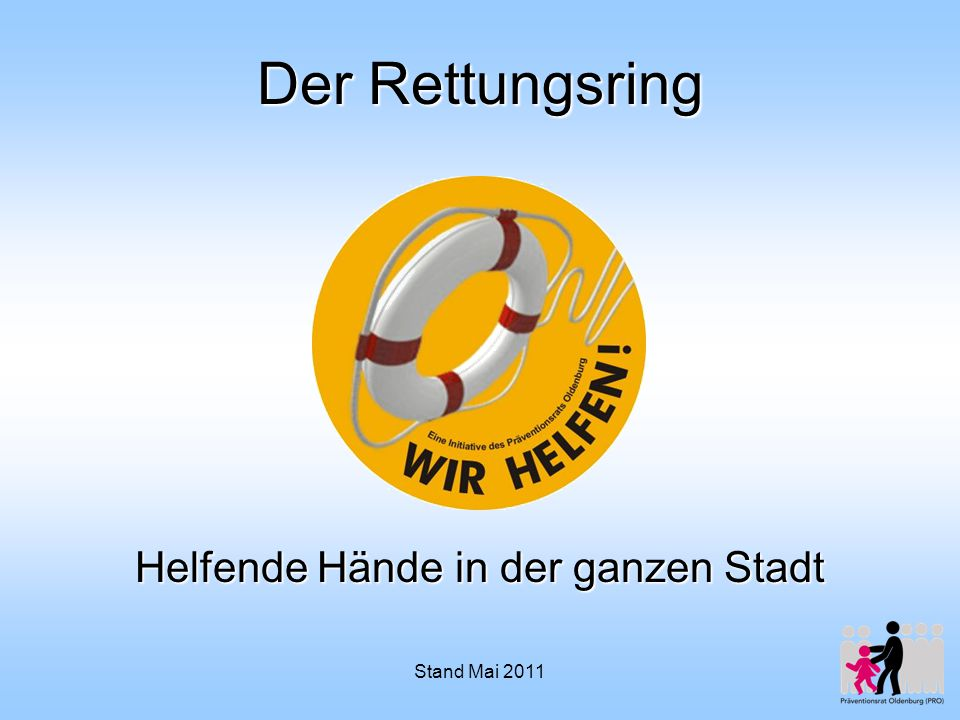 Stand Mai 2011 Der Rettungsring Helfende Hände in der ganzen Stadt