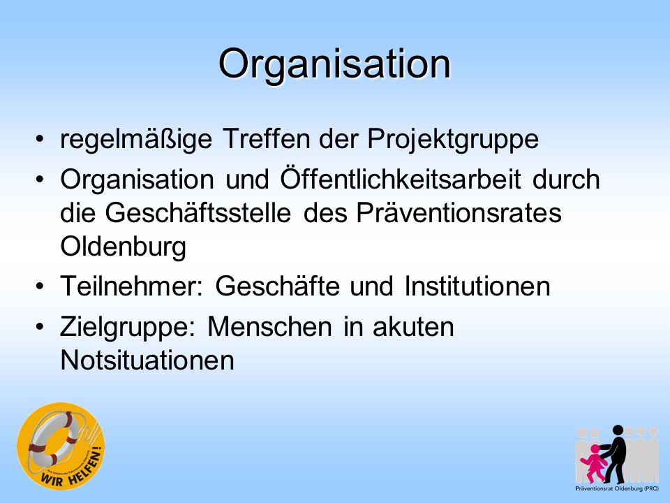 Organisation regelmäßige Treffen der Projektgruppe Organisation und Öffentlichkeitsarbeit durch die Geschäftsstelle des Präventionsrates Oldenburg Tei