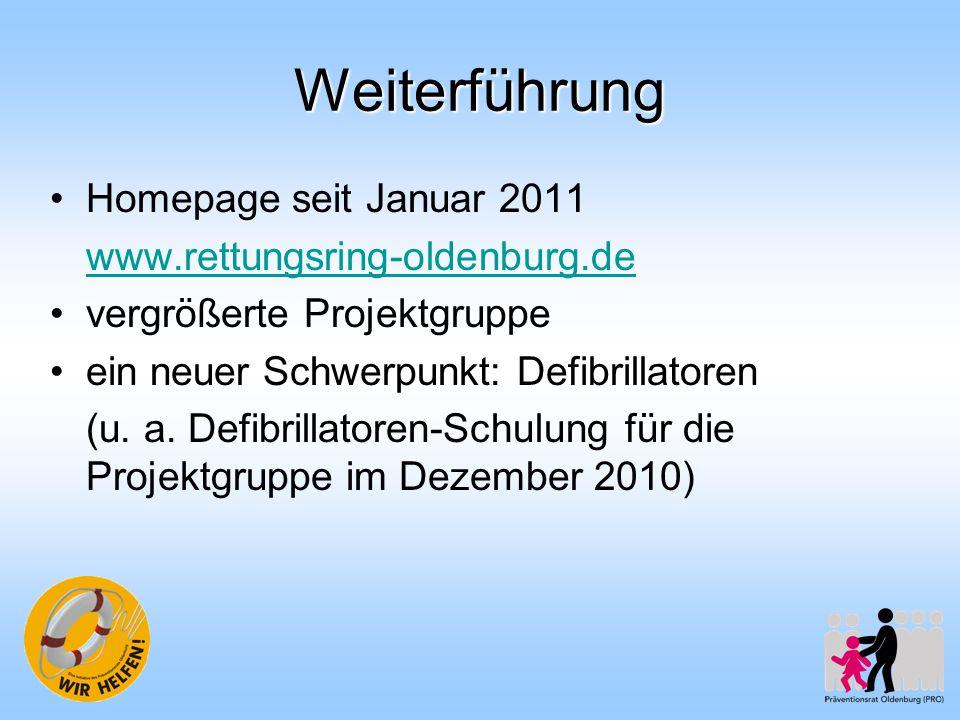 Weiterführung Homepage seit Januar 2011 www.rettungsring-oldenburg.de vergrößerte Projektgruppe ein neuer Schwerpunkt: Defibrillatoren (u. a. Defibril