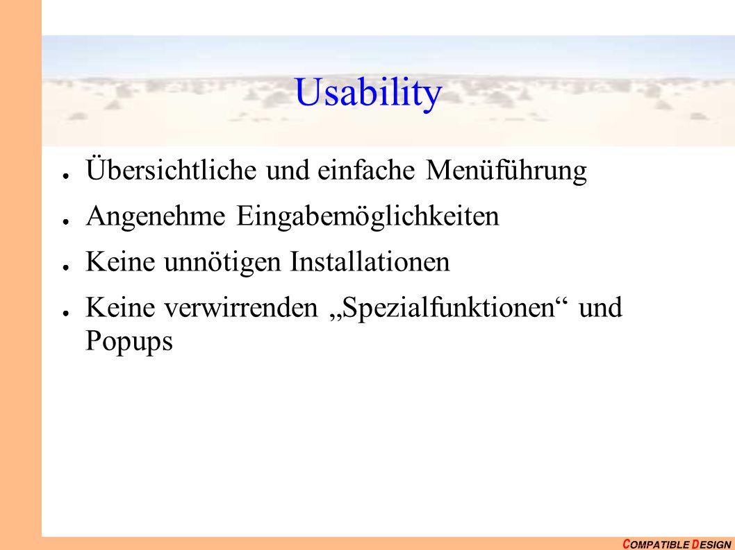 """Usability ● Übersichtliche und einfache Menüführung ● Angenehme Eingabemöglichkeiten ● Keine unnötigen Installationen ● Keine verwirrenden """"Spezialfunktionen und Popups"""