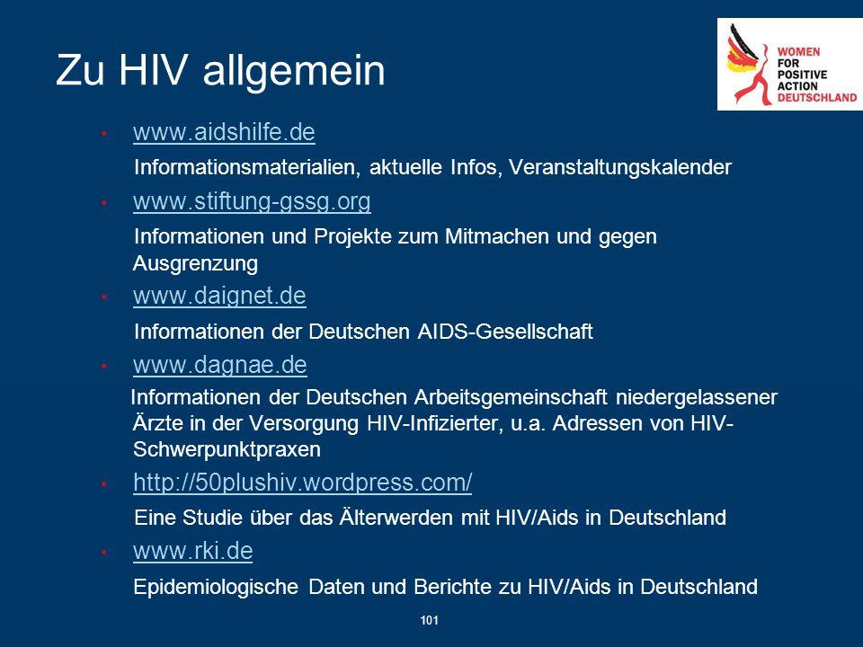 Zu HIV allgemein www.aidshilfe.de Informationsmaterialien, aktuelle Infos, Veranstaltungskalender www.stiftung-gssg.org Informationen und Projekte zum
