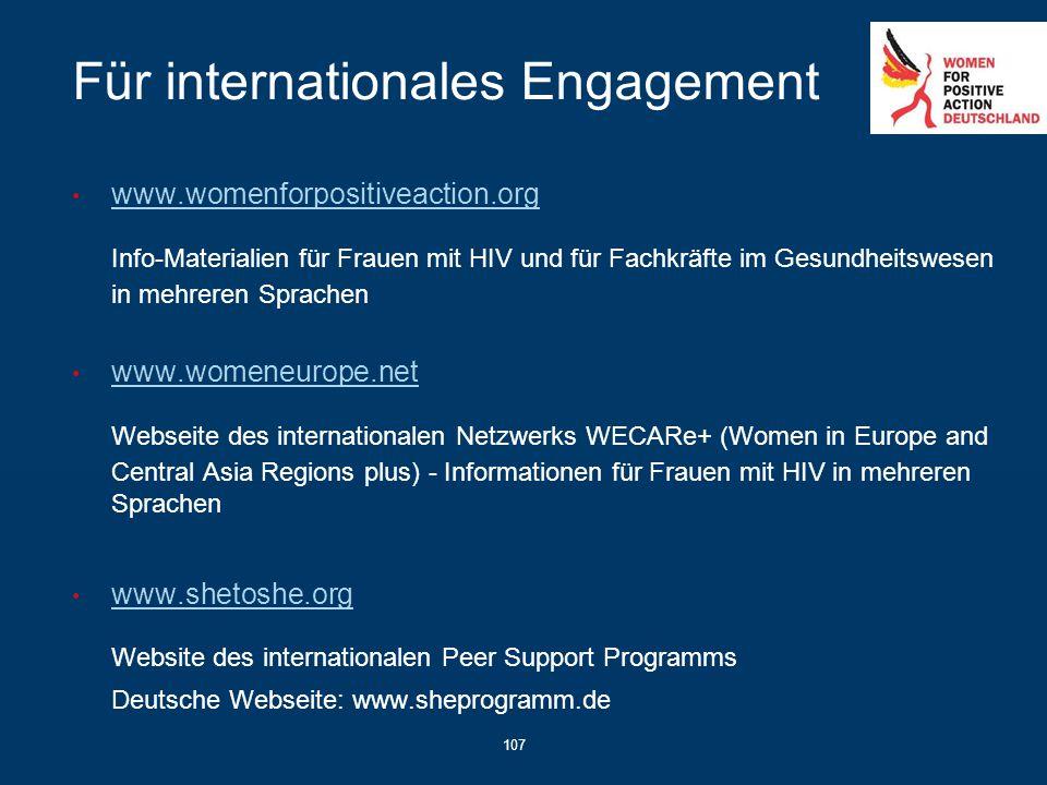 107 Für internationales Engagement www.womenforpositiveaction.org Info-Materialien für Frauen mit HIV und für Fachkräfte im Gesundheitswesen in mehrer