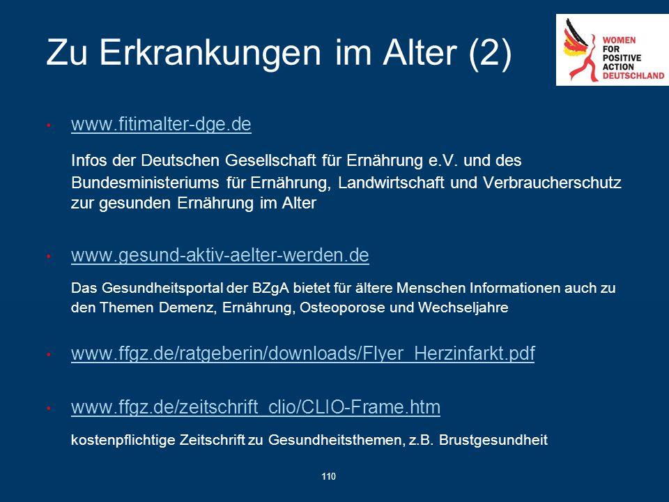110 Zu Erkrankungen im Alter (2) www.fitimalter-dge.de Infos der Deutschen Gesellschaft für Ernährung e.V. und des Bundesministeriums für Ernährung, L