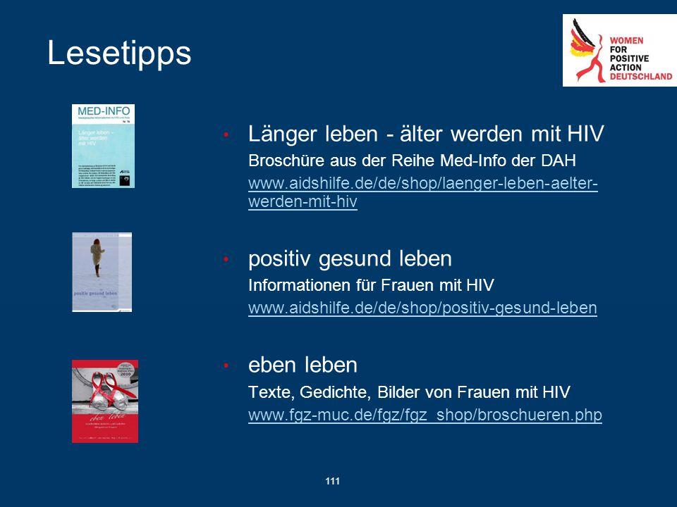 111 Lesetipps Länger leben - älter werden mit HIV Broschüre aus der Reihe Med-Info der DAH www.aidshilfe.de/de/shop/laenger-leben-aelter- werden-mit-h