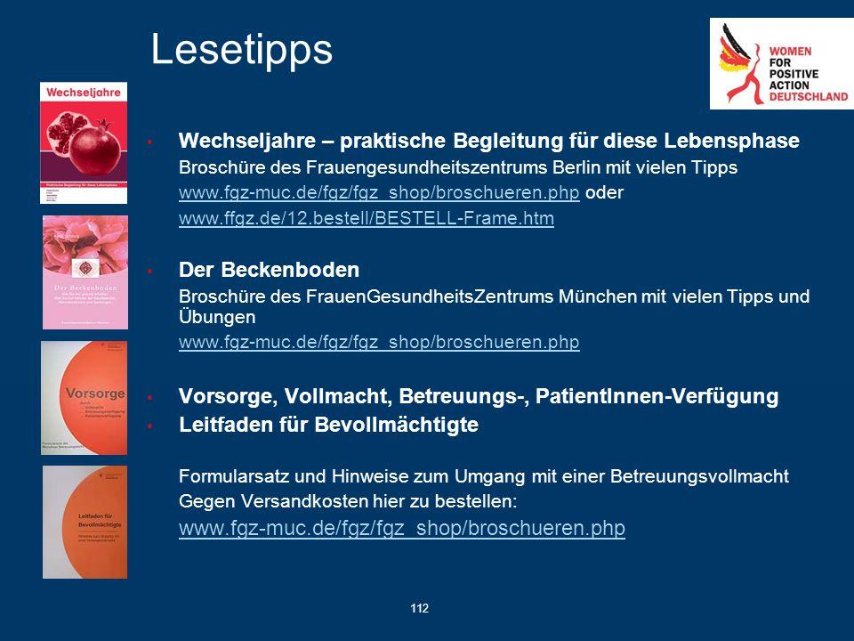 112 Lesetipps Wechseljahre – praktische Begleitung für diese Lebensphase Broschüre des Frauengesundheitszentrums Berlin mit vielen Tipps www.fgz-muc.d