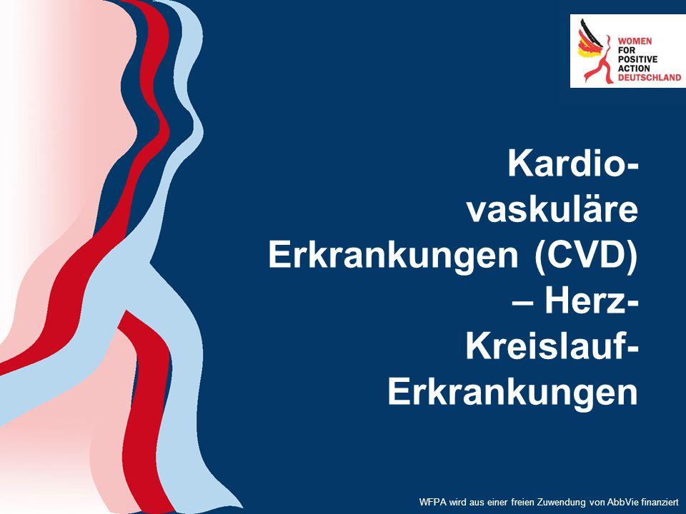 WFPA wird aus einer freien Zuwendung von AbbVie finanziert Kardio- vaskuläre Erkrankungen (CVD) – Herz- Kreislauf- Erkrankungen