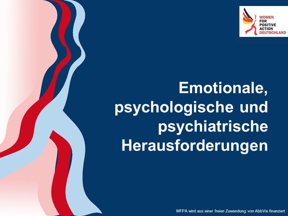 WFPA wird aus einer freien Zuwendung von AbbVie finanziert Emotionale, psychologische und psychiatrische Herausforderungen