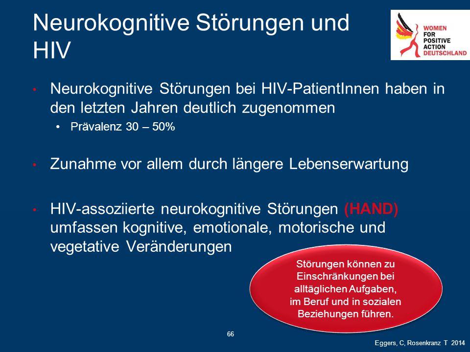 66 Neurokognitive Störungen und HIV Neurokognitive Störungen bei HIV-PatientInnen haben in den letzten Jahren deutlich zugenommen Prävalenz 30 – 50% Z