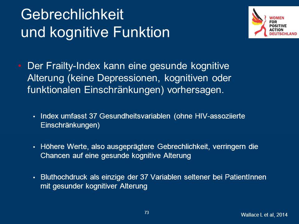 73 Gebrechlichkeit und kognitive Funktion Der Frailty-Index kann eine gesunde kognitive Alterung (keine Depressionen, kognitiven oder funktionalen Ein
