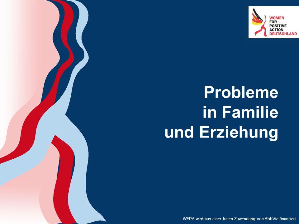 WFPA wird aus einer freien Zuwendung von AbbVie finanziert Probleme in Familie und Erziehung