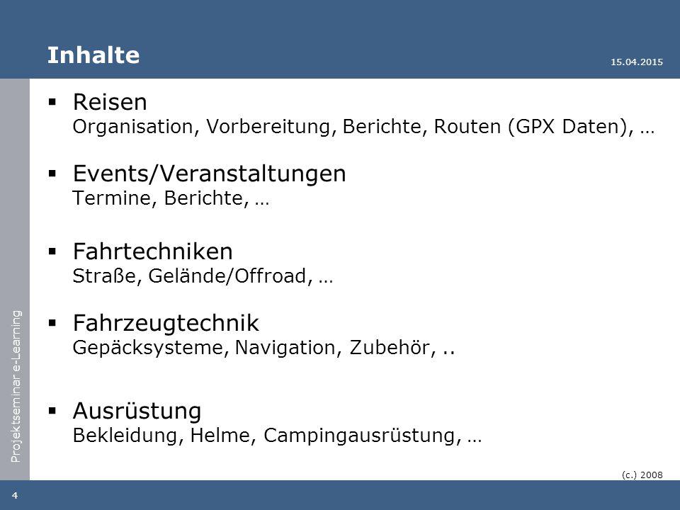 Projektseminar e-Learning Medien  Text  Bilder Reisen, Technik,...