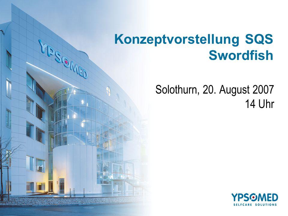 Konzeptvorstellung SQS Swordfish Solothurn, 20. August 2007 14 Uhr