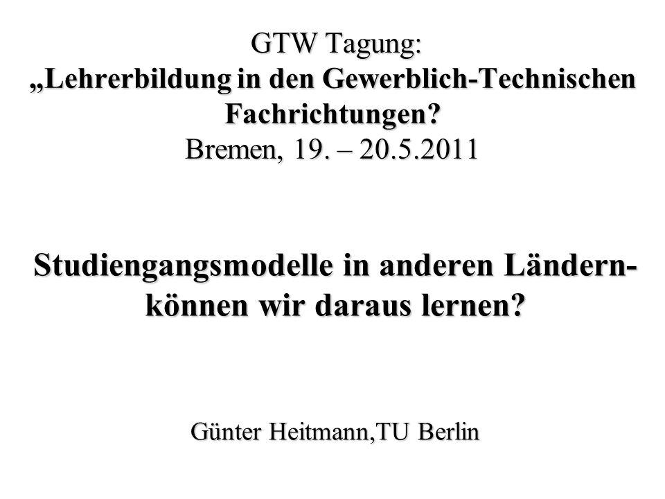 """GTW Tagung: """"Lehrerbildung in den Gewerblich-Technischen Fachrichtungen? Bremen, 19. – 20.5.2011 GTW Tagung: """"Lehrerbildung in den Gewerblich-Technisc"""