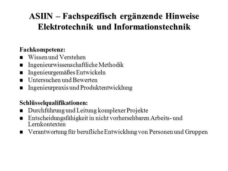 ASIIN – Fachspezifisch ergänzende Hinweise Elektrotechnik und Informationstechnik Fachkompetenz: Wissen und Verstehen Wissen und Verstehen Ingenieurwi