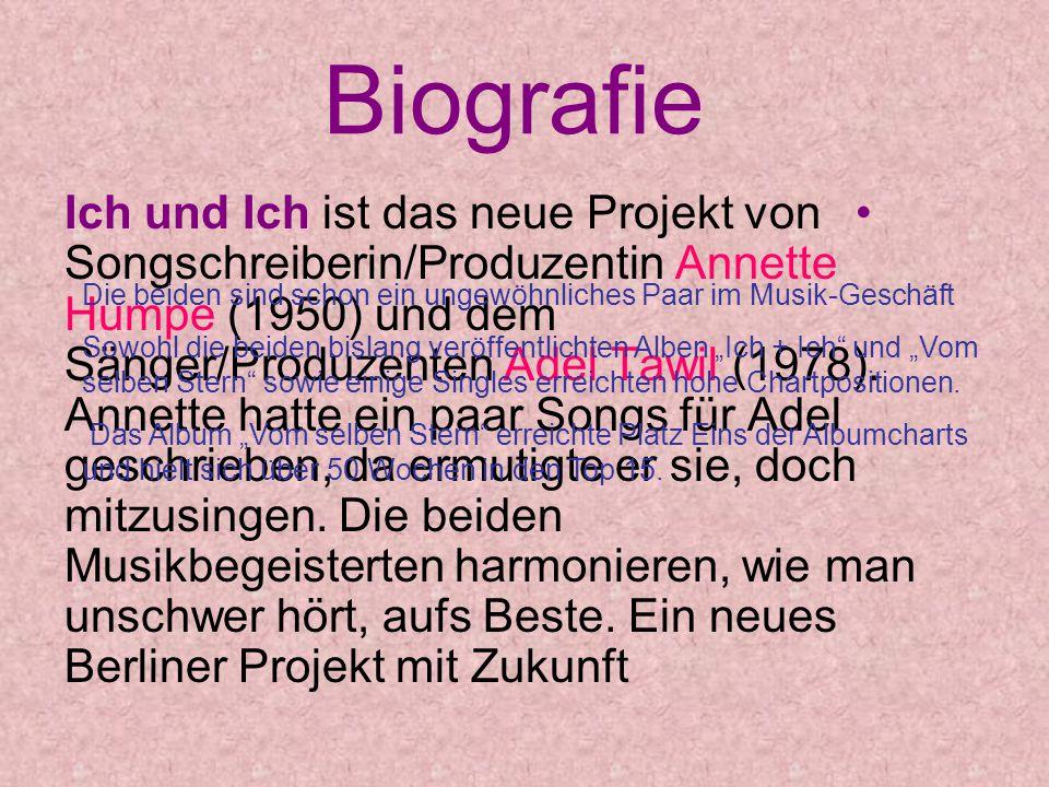 Biografie Ich und Ich ist das neue Projekt von Songschreiberin/Produzentin Annette Humpe (1950) und dem Sänger/Produzenten Adel Tawil (1978). Annette
