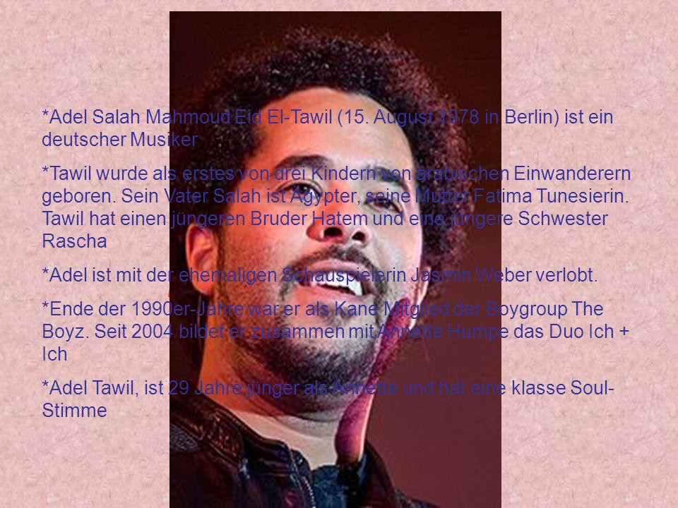*Adel Salah Mahmoud Eid El-Tawil (15. August 1978 in Berlin) ist ein deutscher Musiker *Tawil wurde als erstes von drei Kindern von arabischen Einwand