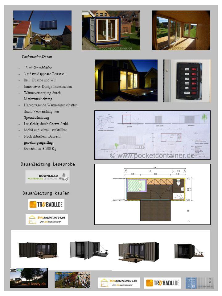 -13 m² Grundfläche -3 m² ausklappbare Terrasse -Incl. Dusche und WC -Innovativer Design Innenausbau -Wärmeversorgung durch Minizentralheizung -Hervorr