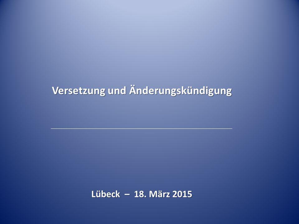 I.Grundlegendes zur Versetzung II.Arbeits- und betriebsverfassungsrechtliche Versetzung III.Änderungskündigung IV.Mitbestimmung bei Versetzungen
